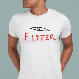 fister eye t-shirt