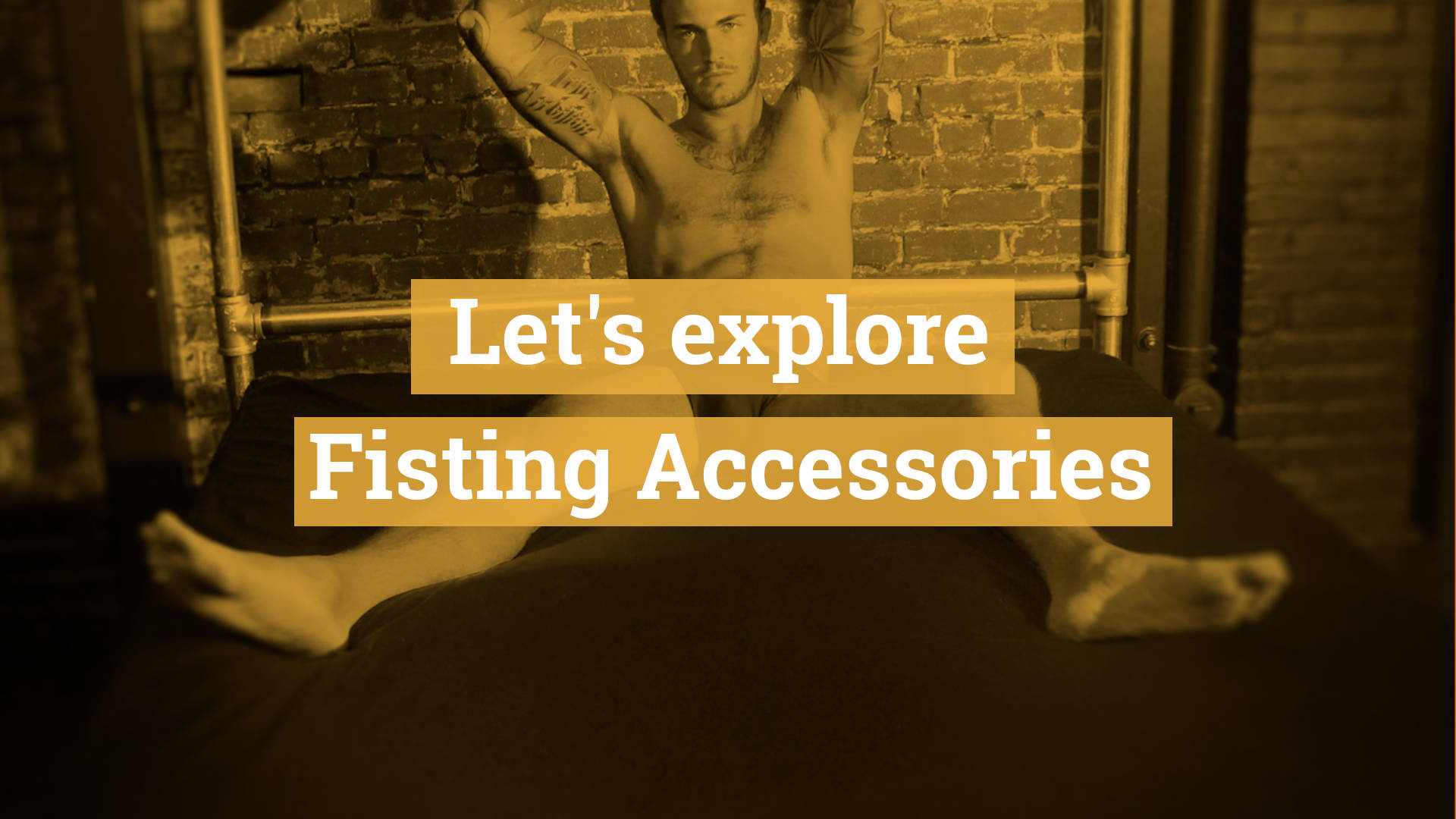 Let's explore Fisting Accessories - How to Protect Furniture and Textiles During a Fisting