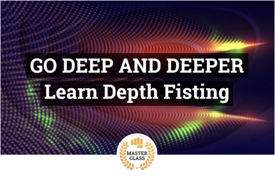Go Deep and Deeper - Learn Anal Depth Fisting