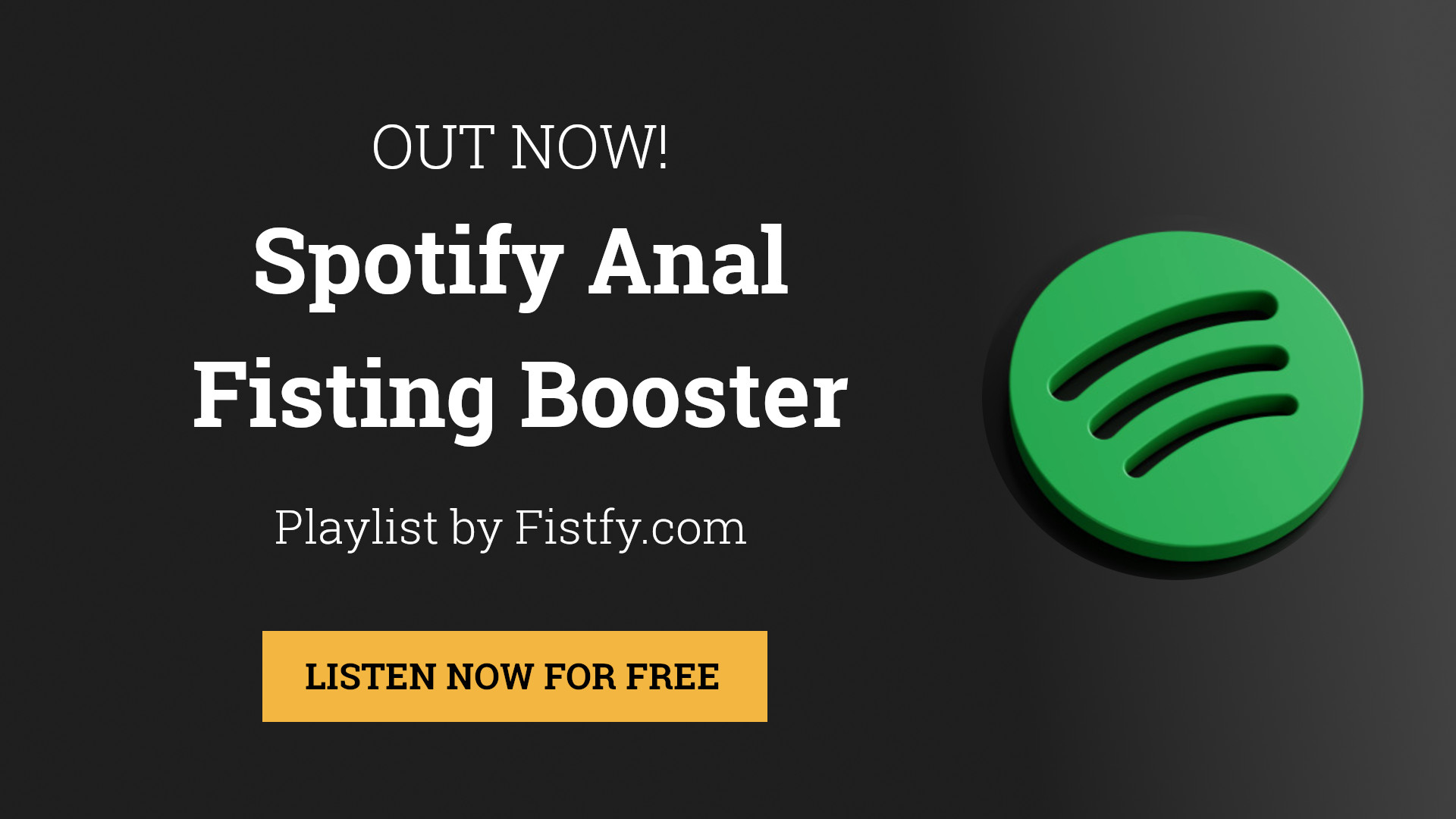 Spotify Anal Fisting Booster Playlist by Fistfy